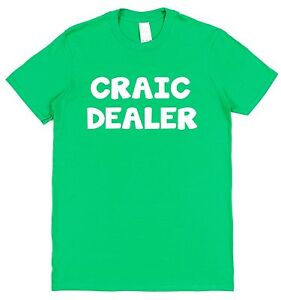 CRAIC-DEALER-T-SHIRT-Ladies-Women-039-s-Men-039-s-Funny-Irish-St-Patrick-039-s-Kelly-Green