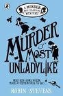 Murder Most Unladylike: A Murder Most Unladylike Mystery by Robin Stevens (Paperback, 2016)