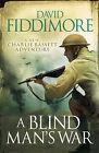 A Blind Man's War by David Fiddimore (Paperback, 2011)
