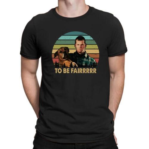 Letterkenny Wayne To Be Fairrrrrr Retro Vintage Men/'s Comedy TV Series T Shirt