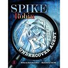 Spike Robin, Undercover Agent by Kjolv Ramundsen (Paperback, 2015)
