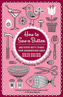 How to Sew a Button: And Other Nifty Things Your Grandmother Knew by Erin Bried (Paperback, 2010)