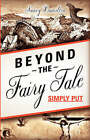 Beyond the Fairy Tale (Simply Put) by Nancy Hamilton (Hardback, 2003)