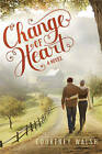 Change of Heart by Courtney Walsh (Paperback / softback, 2016)