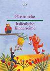 Filastrocche - Italienische Kinderreime von Annalisa Viviani (2013, Taschenbuch)