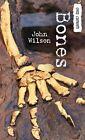 Bones by John Wilson (Paperback / softback, 2014)