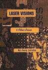 Laser Visions and Other Poems by J H Jacobs (Hardback, 2012)