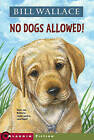No Dogs Allowed! by Bill Wallace (Paperback / softback, 2005)