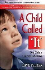 "A Child Called ""It"" : One Child's Courage to Survive by Dave Pelzer (1995, Paperback)"