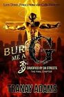 Bury Me A G 3: Crucified by Da Streets by Tranay Adams (Paperback / softback, 2015)