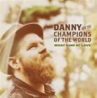 What Kind of Love Danny & The Champion 5029432022225