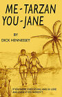 Me Tarzan - You Jane by Dick Hennessey (Paperback, 2003)