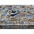 Rings in the Shingle: Images and Poems from the Norfolk Coast by Brambleby Books (Hardback, 2014)