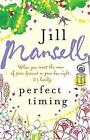 Perfect Timing by Jill Mansell (Paperback, 2006)