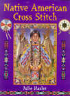 Native American Cross Stitch by Julie S. Hasler (Hardback, 1999)