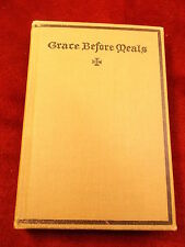 "NEAT OLD VTG ANTIQUE 1911 BOOK ""GRACE BEFORE MEALS"" ARRANGED FOR EACH DAY IN Yr"