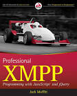 Professional XMPP Programming with Javascript and Jquery by Jack Moffitt (Paperback, 2010)