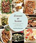 Dinner at Home: 140 Recipes to Enjoy with Family and Friends by JeanMarie Brownson (Hardback, 2015)