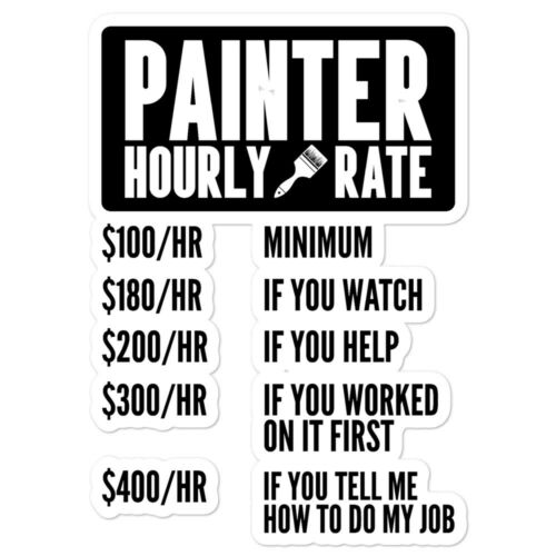 Painter Hourly Rate Sticker Funny Painting Paint Contractor Construction Men
