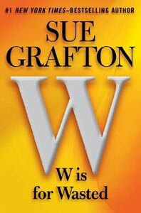 W-is-for-Wasted-A-Kinsey-Millhone-Novel-by-Sue-Grafton