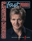 Gordon Ramsay's Fast Food: Recipes from  The F Word by Gordon Ramsay (Hardback, 2007)