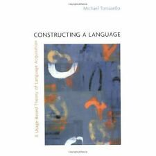 Constructing a Language : A Usage-Based Theory of Language Acquisition by...