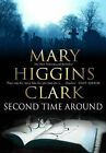 The Second Time Around by Mary Higgins Clark (Hardback, 2003)