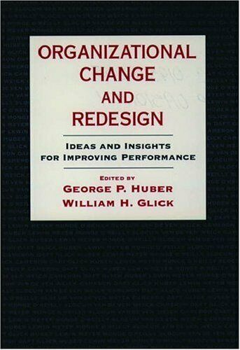 Organizational Change and Redesign  Ideas and Insights for Improving