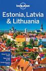 Lonely Planet Estonia, Latvia & Lithuania by Lonely Planet, Peter Dragicevich, Leonid Ragozin, Hugh McNaughtan (Paperback, 2016)