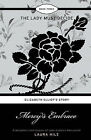 Mercy's Embrace: Elizabeth Elliot's Story - The Lady Must Decide by Laura Hile (Paperback, 2010)