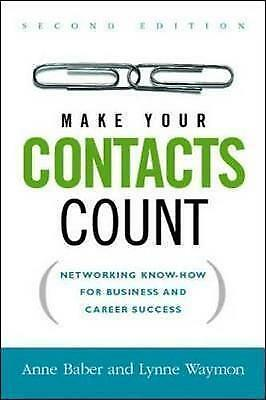 1 of 1 - Make Your Contacts Count: Networking Know-how for Business And Career-ExLibrary