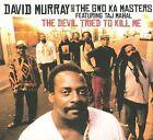 The Devil Tried to Kill Me [Bonus Tracks] [Digipak] by David Murray (Sax/Bass Clarinet)/David Murray & the Gwo-Ka Masters/Gwo-Ka Masters (CD, Nov-2009, Justin Time Records)