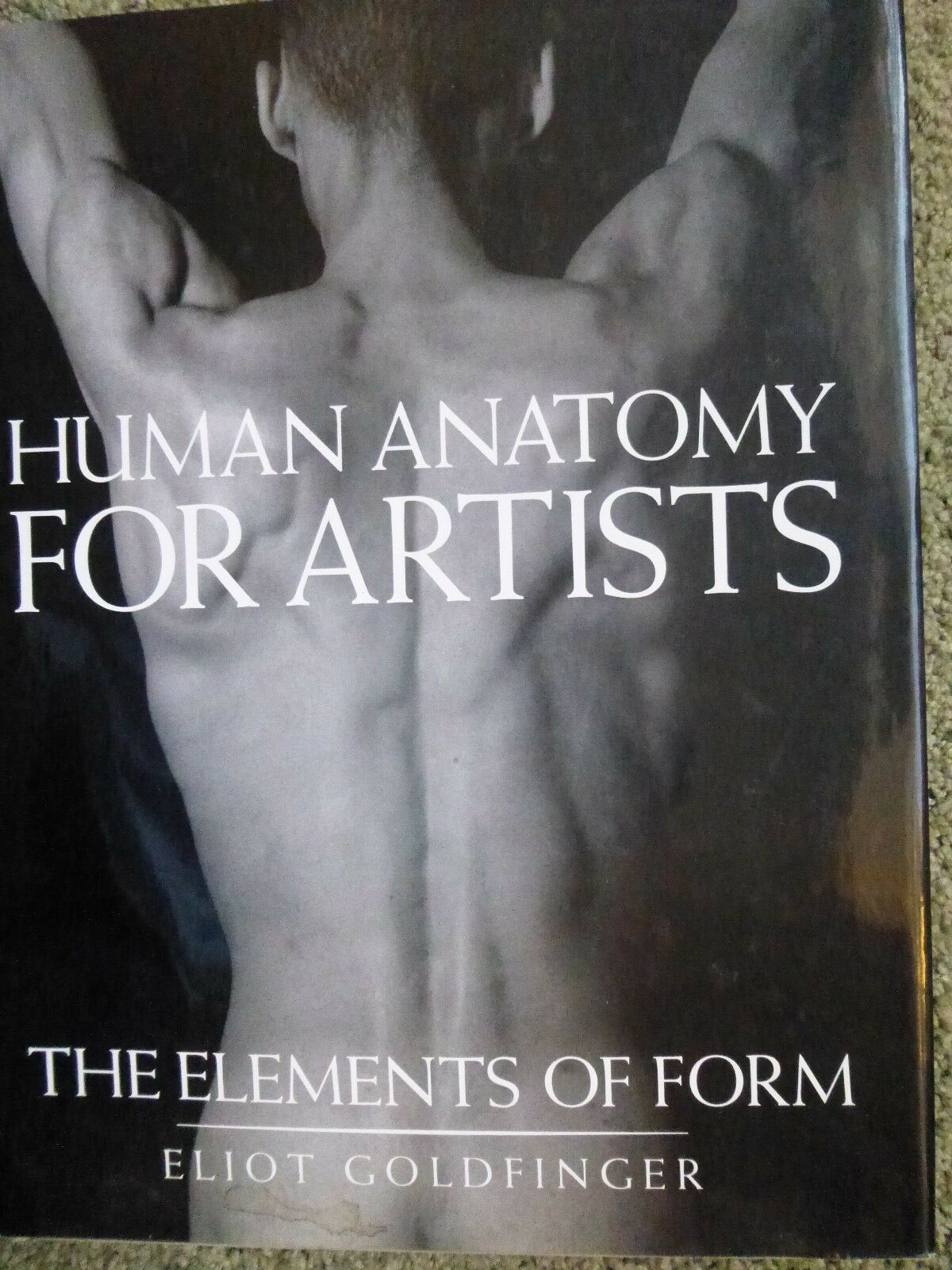 Human Anatomy For Artists The Elements Of Form By Eliot Goldfinger
