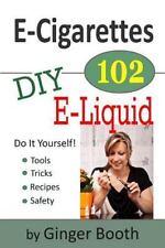 E-Cigarettes 102: DIY E-Liquid: By Booth, Ginger