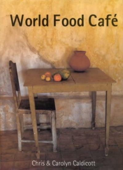 World Food Cafe,Chris Caldicott, Carolyn Caldicott, James Merrell
