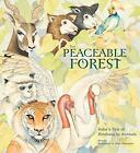 The Peaceable Forest: India's Tale of Kindness to Animals von Kosa Ely (2012, Gebundene Ausgabe)