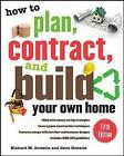 How to Plan, Contract, and Build Your Own Home by Richard M. Scutella, Dave Heberle (Paperback, 2010)