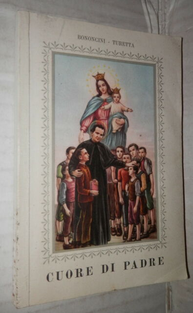 CUORE DI PADRE La vita di S Giovanni Bosco illustrata dal Mastrojanni Turetta di
