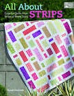 All About Strips: Colorful Quilts from Strips of Many Sizes by Susan Guzman (Paperback, 2015)