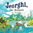 Jeorghi The Seagull by Daniela 9781436396615 Paperback 2009