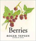 Berries by Roger Yepsen (Hardback, 2006)
