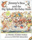 Jimmy's Boa and The Big Splash Birthday Bash by Hakes Trinka Noble 9780140549218