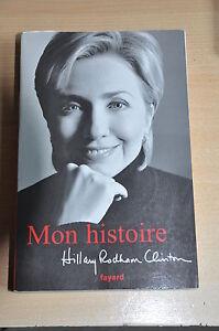 Hillary CLINTON : Mon histoire - France - État : Bon état: Livre ayant déj été lu, mais qui est toujours en bon état. La couverture présente des dommages mineurs, comme des éraflures, mais n'est ni trouée ni déchirée. Pour les couvertures rigides, la jaquette n'est pas nécess - France