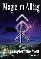 MAGIE IM ALLTAG - Chaos regiert die Welt - YARA - BUCH