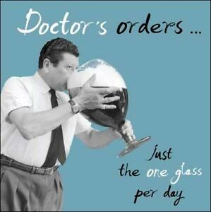 Image Is Loading Doctor 039 S Orders One Glass Retro Humour