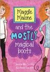 Maggie Malone and the Mostly Magical Boots by Kat Douglas, Reagan Blake (Paperback, 2014)