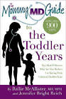 The Mommy MD Guide to the Toddler Years: More Than 900 Tips That 63 Doctors Who Are Also Mothers Use During Their Children's Toddler Years by Jennifer Bright Reich, Rallie McAllister (Paperback / softback, 2012)