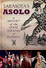Sarasota's Asolo: A History of the State Theatre of Florida by Brad Wallace (Paperback / softback, 2011)