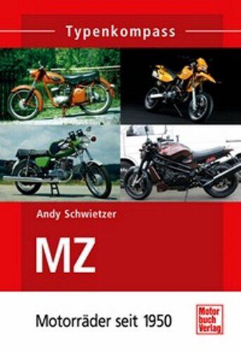 MZ Motorräder seit 1950 Typenkompass von Andy Schwietzer