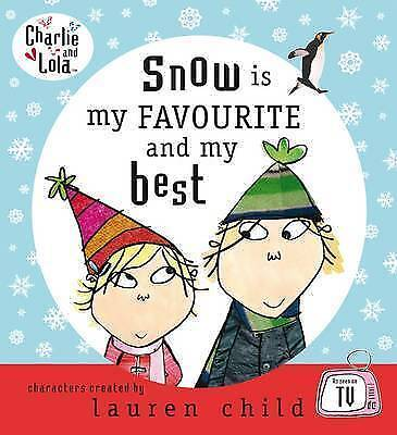 """""""AS NEW"""" Charlie and Lola: Snow is my favourite and my best, Child, Lauren, Book"""